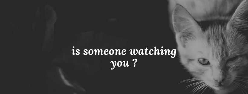 is someone watching you
